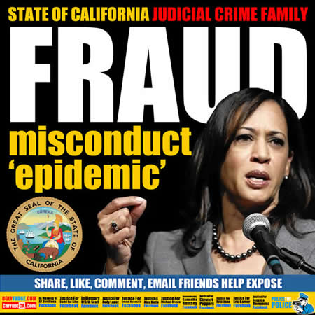 california epidemic misconduct by judges and courts kamala d harris does nothing