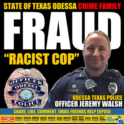 odessa texas police officer racist jeremy walsh