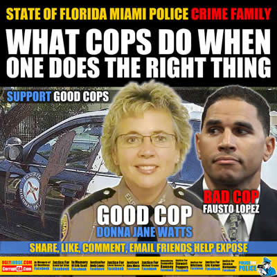 bad cop miami police officer fausto lopez breaks the law good cop donna jane watts harrassed