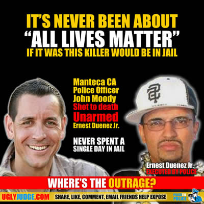 its never been about all lives matter manteca police officer john moody never spent a single day in jail