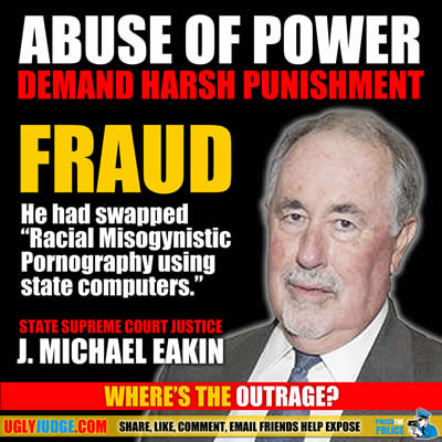 state Supreme Court Justice J. Michael Eakin is a fraud