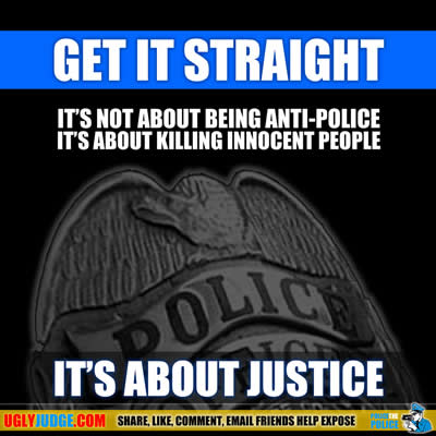 GET IT STRAIGHT It's not about being anti-police it's about Killing Innocent People