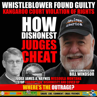 bill windsor whistleblower found guilty in kangaroo court missoula county montana judge james a haynes