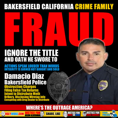 bakersfield california police damacio diaz is a criminal and fraud
