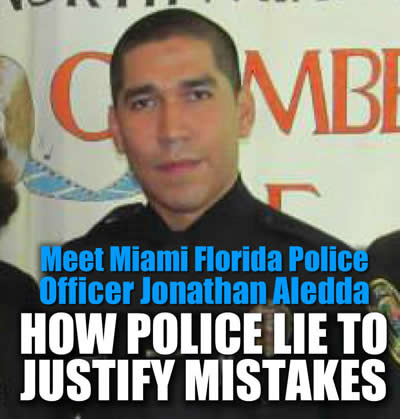 Miami Florida Police Officer Jonathan Aledda shoots an assault rifle 3 times hitting unarmed innocent victim then makes up a story