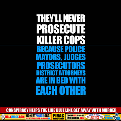 How conspiracy helps the thin blue line get away with murder
