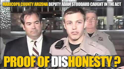 MARICOPA COUNTY ARIZONA DEPUTY ADAM STODDARD CAUGHT IN THE ACT