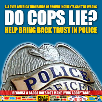 All Over America Proven Incidents of Lying Can't Be Wrong Do Cops Lie?