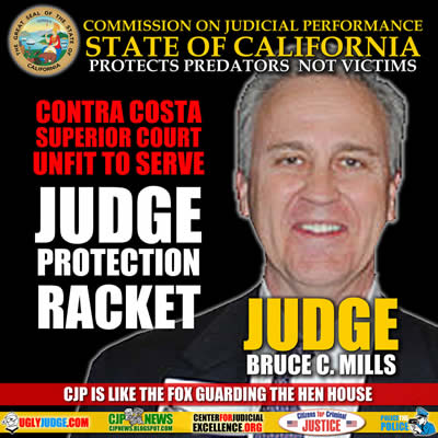 corrupt contra costa superior court judge bruce c Mills ignored by commission on judicial performance of state of California