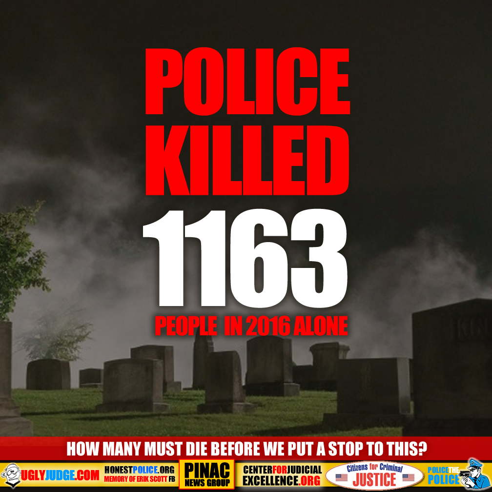 Police Killed 1063 People in 2016 Alone How Many Must Die Before We Put a Stop to This?