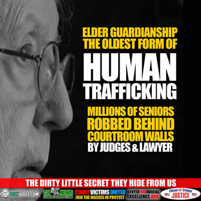 Is Elder Guardianship A New Form Of Human Trafficking?